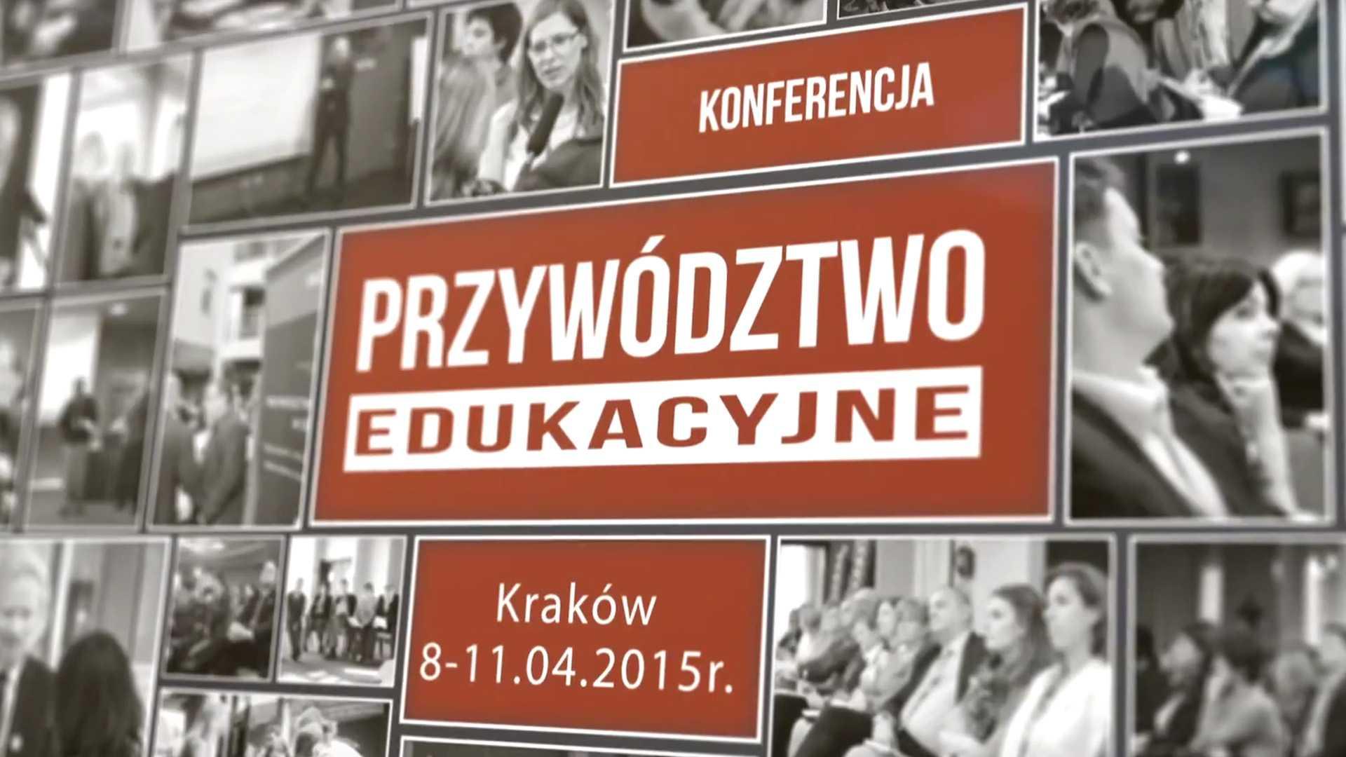 Konferencja Przywództwa Edukacyjnego, Kraków 2015 (Teaser)
